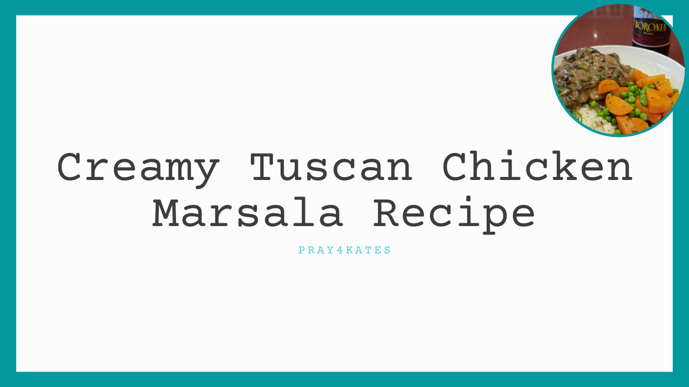 creamy tuscan chicken marsala recipe
