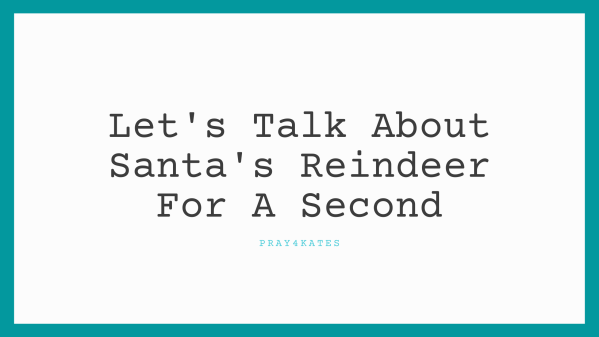 Let's Talk About Santa's Reindeer For A Second Creative Writing