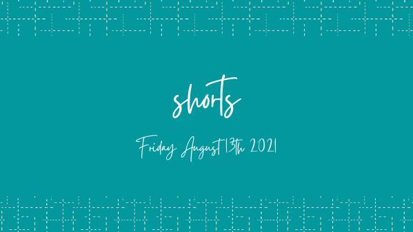 SHORTS Friday August 13th 2021 Header Image pray4kates